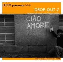 Mestre (Ve) - Drop Out - la prima mostra a L.O.Co.